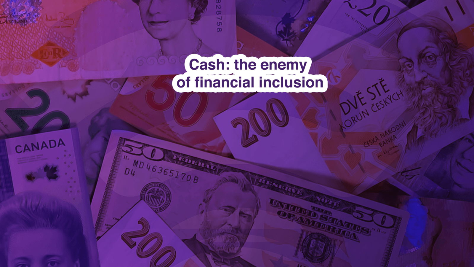 Cash: the enemy of financial inclusion